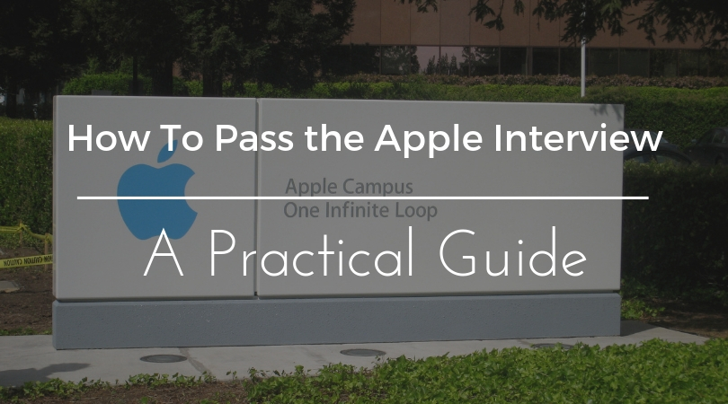 How To Pass The Apple Interview A Practical Guide Byte By Byte
